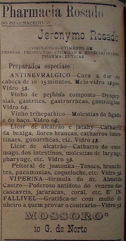 Na página de anúncios do periódico natalense A Republica, de, 21 de março de 1901, vemos uma propaganda da farmácia que Jerônimo Rosado possuía em Mossoró