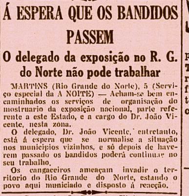 Os cangaceiros atrapalharam a coleta de materiais da cidade Martins para a exposição do centenário