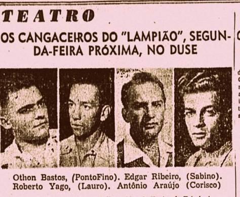 """Anúncio jornalistico sobre a peça """"Lampião"""", de Raquel de Queiroz, com o ator Othon Bastos"""
