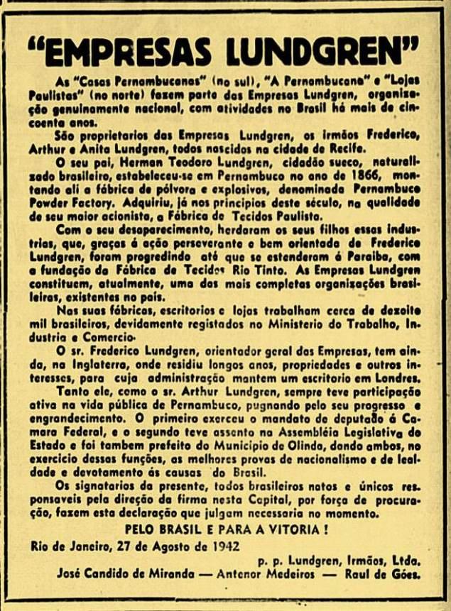 Diante das desconfianças, os Lundgrens publicaram um anúncio na imprensa carioca em 1942, para mostrar a condição de brasileiros e contra as forças do Eixo