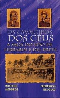 """Em 2009 o responsável pelo blog TOK DE HISTÓRIA foi um dos co-autores do livro """"Os cavaleiros do céus-A saga do voo de Ferrarin e Del Prete"""", com lançamentos em Brasília (DF), Touros e Natal (RN)"""