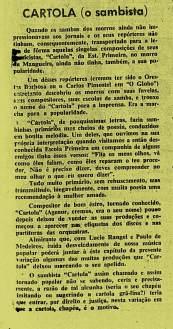 Apesar de ter um determinado reconhecimento dos jornais cariocas das décadas de 1940 e 1950, isso pouco contribuiu para o famoso sambista ter uma melhor condição de vida.